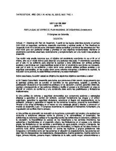 LEY 1151 DE 2007 (julio 24) POR LA CUAL SE EXPIDE EL PLAN NACIONAL DE DESARROLLO El Congreso de Colombia DECRETA: