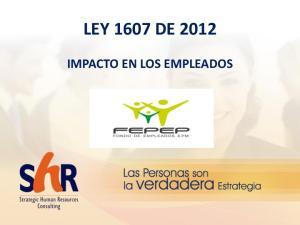 LEY 1607 DE 2012 IMPACTO EN LOS EMPLEADOS