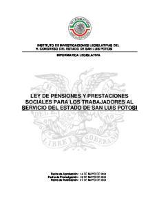 LEY DE PENSIONES Y PRESTACIONES SOCIALES PARA LOS TRABAJADORES AL SERVICIO DEL ESTADO DE SAN LUIS POTOSI