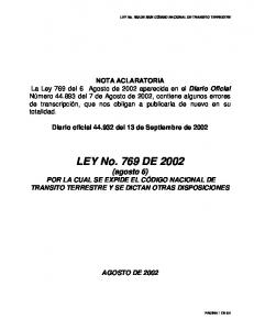 LEY No. 769 DE 2002 (agosto 6) POR LA CUAL SE EXPIDE EL CÓDIGO NACIONAL DE TRANSITO TERRESTRE Y SE DICTAN OTRAS DISPOSICIONES