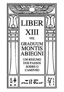 :LIBER XIII MONTIS ABIEGNI GRADUUM VEL UM RESUMO DOS PASSOS SOBRE O CAMINHO