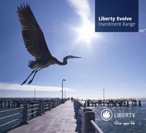 Liberty Evolve Investment Range
