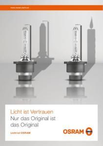 Licht ist Vertrauen Nur das Original ist das Original Licht ist OSRAM