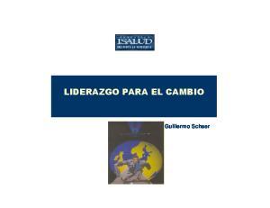 LIDERAZGO PARA EL CAMBIO. Lic. Guillermo Schaer