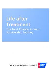 Life after Treatment The Next Chapter in Your Survivorship Journey