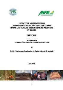 LIFE-CYCLE ASSESSMENT FOR ENVIRONMENTAL PRODUCT DECLARATIONS OF IPE AND CUMARU DECKING STRIPS PRODUCED IN BRAZIL REPORT
