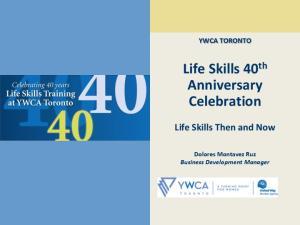 Life Skills 40 th Anniversary Celebration