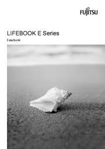 LIFEBOOK E Series. EasyGuide