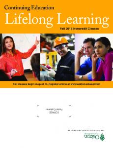 Lifelong Learning. Continuing Education. Fall 2016 Noncredit Classes. Fall classes begin August 17. Register online at