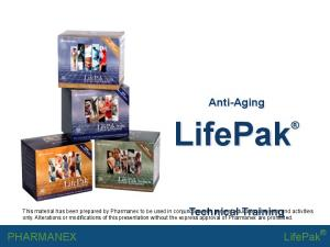 LifePak. Anti-Aging. Technical Training