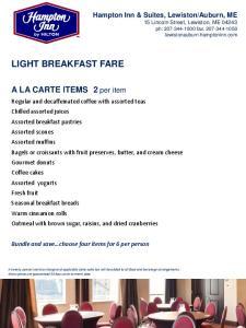 LIGHT BREAKFAST FARE. A LA CARTE ITEMS 2 per item