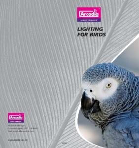 LIGHTING FOR BIRDS. Arcadia Products plc Customer support: QA250
