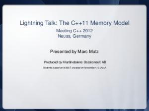 Lightning Talk: The C++11 Memory Model