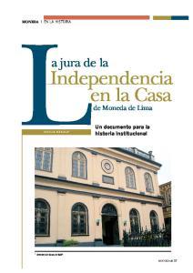 LIndependencia. en la Casa. a jura de la. de Moneda de Lima. Un documento para la historia institucional MONEDA EN LA HISTORIA MONEDA 37