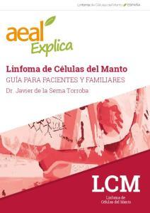 Linfoma de Células del Manto GUÍA PARA PACIENTES Y FAMILIARES. Dr. Javier de la Serna Torroba LCM. Linfoma de Células del Manto