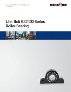 Link-Belt B22400 Series Roller Bearing Overview. Link-Belt B22400 Series Roller Bearing