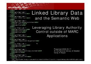 Linked Library Data. and the Semantic Web. Leveraging Library Authority Control outside of MARC Applications