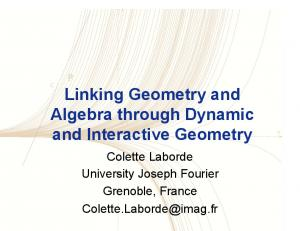 Linking Geometry and Algebra through Dynamic and Interactive Geometry