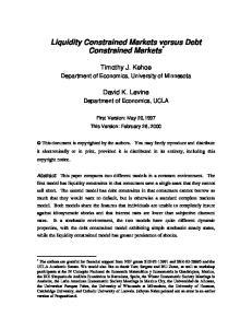 Liquidity Constrained Markets versus Debt Constrained Markets *