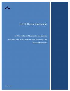 List of Thesis Supervisors. for MSc students of Economics and Business Administration at the Department of Economics and Business Economics