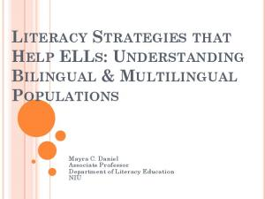 LITERACY STRATEGIES THAT HELP ELLS: UNDERSTANDING BILINGUAL & MULTILINGUAL POPULATIONS