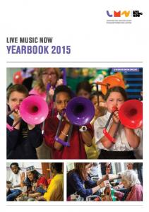 LIVE MUSIC NOW YEARBOOK 2015 LIVEMUSICNOW.ORG.UK