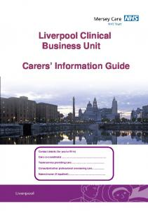 Liverpool Clinical Business Unit. Carers Information Guide