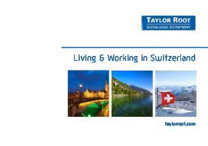 Living & Working in Switzerland. taylorroot.com