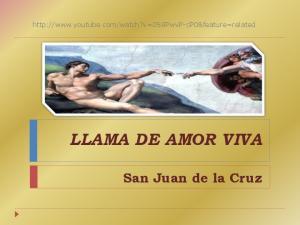 LLAMA DE AMOR VIVA San Juan de la Cruz