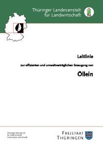Öllein. Thüringer Landesanstalt. Leitlinie. zur effizienten und umweltverträglichen Erzeugung von