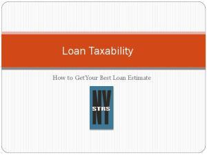Loan Taxability. How to Get Your Best Loan Estimate