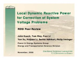 Local Dynamic Reactive Power for Correction of System Voltage Problems