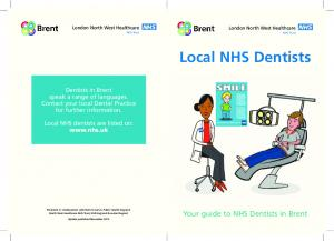 Local NHS Dentists. Your guide to NHS Dentists in Brent. NHS NHS Trust NHS