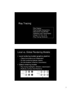 Local vs. Global Rendering Models. Local rendering models (graphics pipeline)