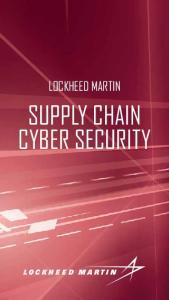 LOCKHEED MARTIN SUPPLY CHAIN CYBER SECURITY