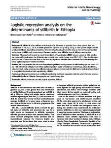Logistic regression analysis on the determinants of stillbirth in Ethiopia