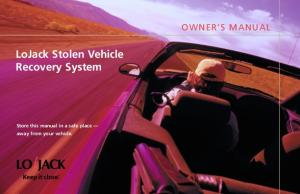 LoJack Stolen Vehicle Recovery System Store this manual in a safe place away from your vehicle