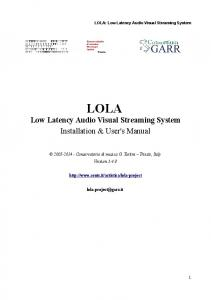 LOLA Low Latency Audio Visual Streaming System Installation & User's Manual