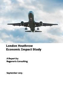 London Heathrow Economic Impact Study. A Report by Regeneris Consulting