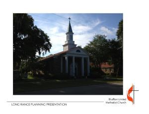 LONG RANGE PLANNING PRESENTATION. Bluffton United Methodist Church