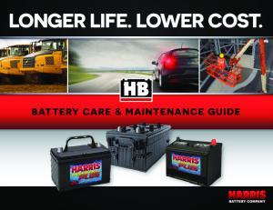LONGER LIFE. LOWER COST. BATTERY CARE & MAINTENANCE GUIDE