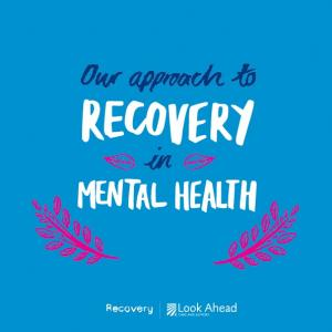 Look Ahead s approach to recovery in mental health