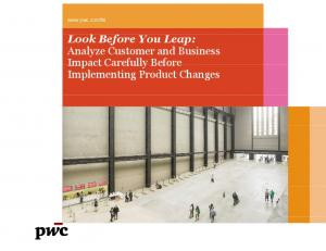 Look Before You Leap: Analyze Customer and Business Implementing Product Changes
