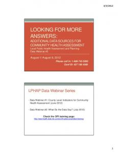 LOOKING FOR MORE ANSWERS: ADDITIONAL DATA SOURCES FOR COMMUNITY HEALTH ASSESSMENT Local Public Health Assessment and Planning Data Webinar #3
