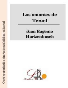 Los amantes de Teruel Juan Eugenio Hartzenbusch