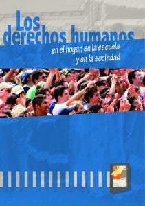 Los. derechos humanos. Los. en el hogar, en la escuela y en la sociedad. en el hogar, en la escuela y en la sociedad