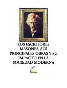 LOS ESCRITORES MASONES, SUS PRINCIPALES OBRAS Y SU IMPACTO EN LA SOCIEDAD MODERNA