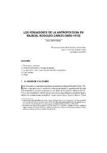 LOS FORJADORES DE LA ANTROPOLOG~A EN MURCIA. RODOLFO CARLES ( )