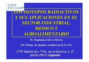 LOS ISOTOPOS RADIACTIVOS Y SUS APLICACIONES EN EL SECTOR INDUSTRIAL, MEDICO Y AGROALIMENTARIO