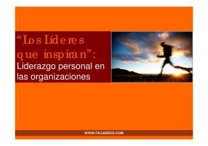 Los Líderes que inspiran : Liderazgo personal en las organizaciones